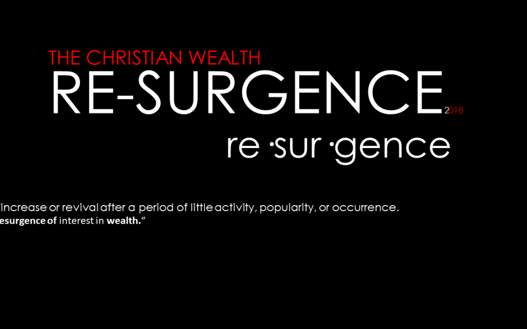 Christian Wealth Conference| RESURGENCE 2018