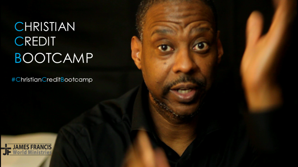 Apostle James Francis Christian Credit Bootcamp